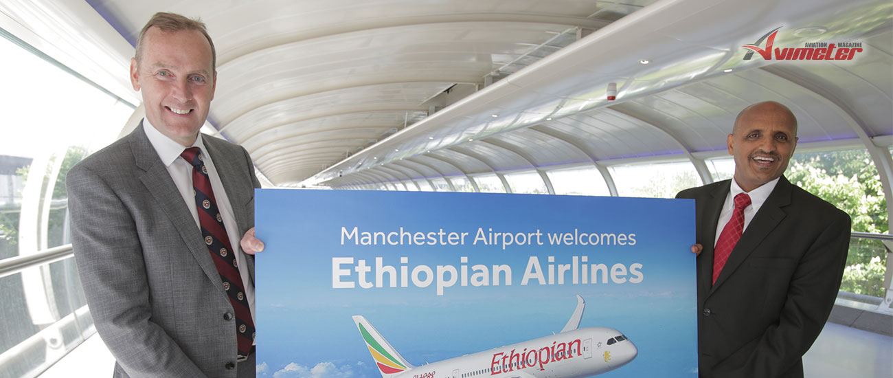 Manchester Airport Secures Flights To Addis Ababa With Ethiopian Airlines Improving Connectivity For 400,000 People