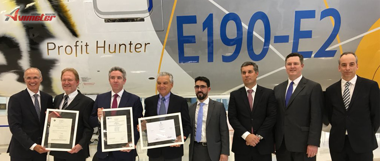 EMBRAER - E190-E2 Granted Certification by ANAC, FAA and EASA