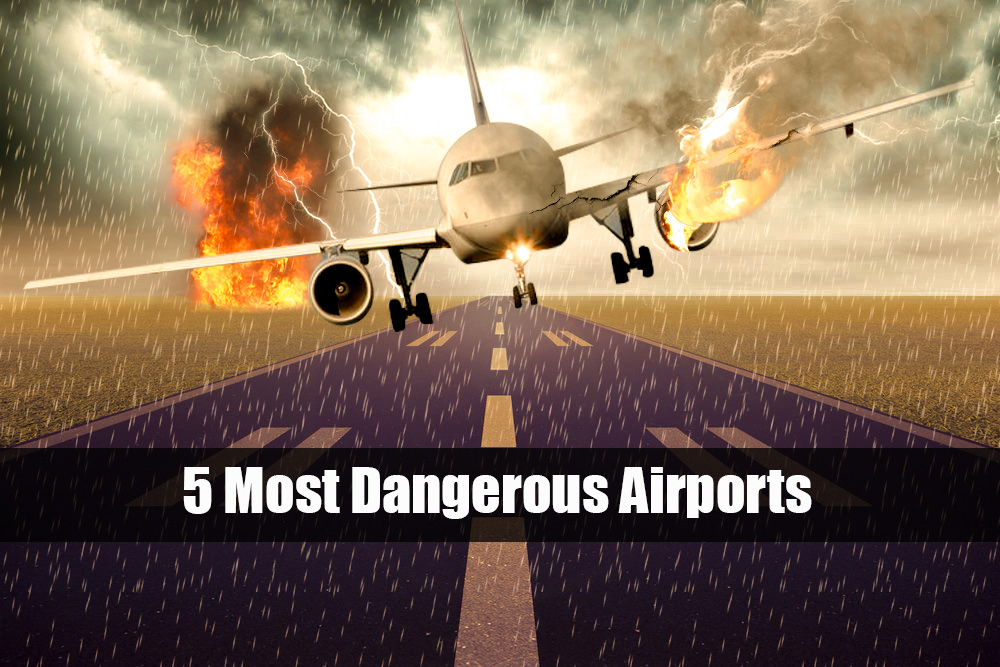 TOP 5 MOST DANGEROUS AIRPORT OF THE WORLD